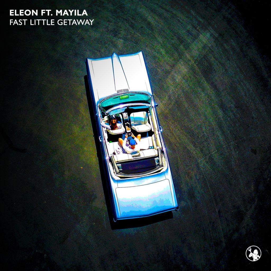 Eleon ft. Mayila – Fast Little Getaway Artwork