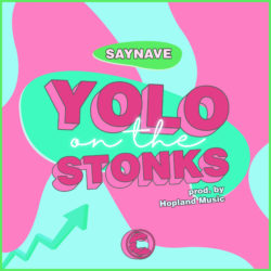 Saynave – YOLO on the Stonks Artwork